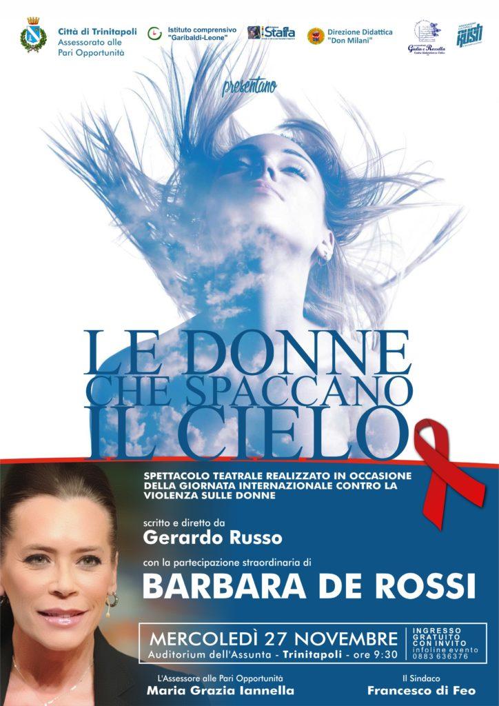 Locandina LE DONNE CHE SPACCANO IL CIELO di Gerardo Russo con Barbara De Rossi 27 novembre Trinitapoli BT